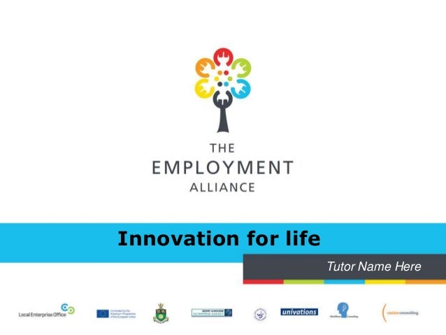 Innovation for life Tutor Name Here