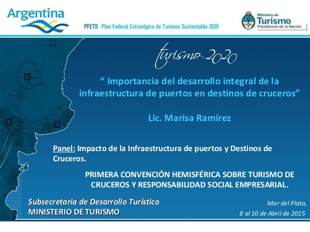 Subsecretaria de Desarrollo TurísticoSubsecretaria de Desarrollo Turístico MINISTERIO DE TURISMOMINISTERIO DE TURISMO Mar ...