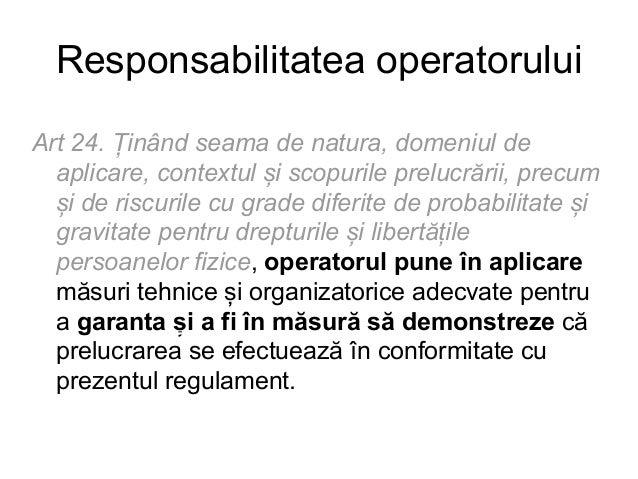 """Adică cum? Art 5 (2) Operatorul este responsabil de respectarea alineatului (1) și poate demonstra această respectare (""""re..."""