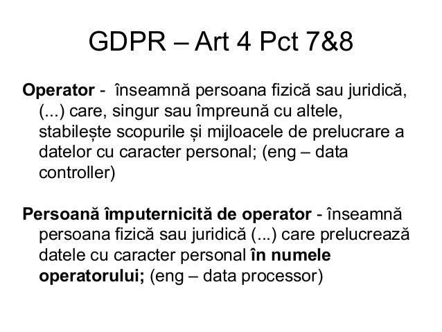La un ONG ar putea fi: Operator – ONG-ul Împuterniciți: Găzduirea sau Programatorii Banca CRM? Furnizori de marketing (int...
