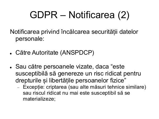 Noul Regulament privind protecția datelor personale obligă: a. Notificarea Autorității după începerea colectării b. Obține...