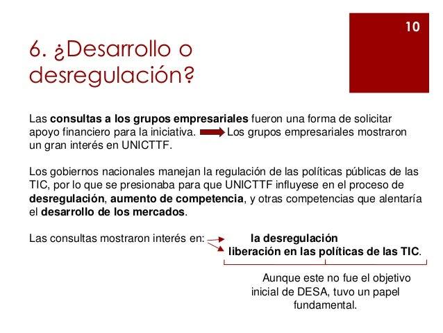 6. ¿Desarrollo o desregulación? 10 Las consultas a los grupos empresariales fueron una forma de solicitar apoyo financiero...