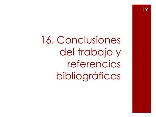 16. Conclusiones del trabajo y referencias bibliográficas 19