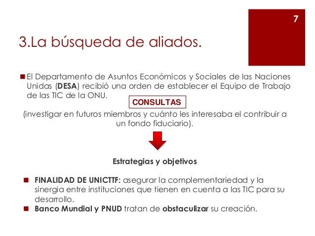 3.La búsqueda de aliados. ◼El Departamento de Asuntos Económicos y Sociales de las Naciones Unidas (DESA) recibió una orde...