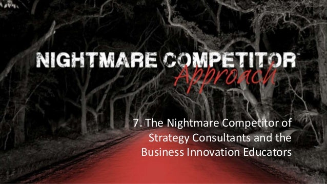 Rocking Business Innovation | 1© NC-Creators 7. The Nightmare Competitor of Strategy Consultants and the Business Innovati...