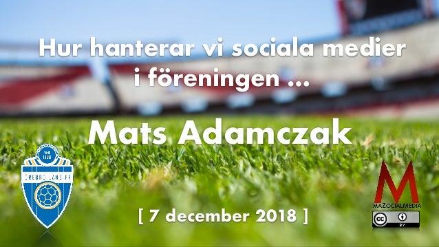 [ 7 december 2018 ] Hur hanterar vi sociala medier i föreningen… Mats Adamczak