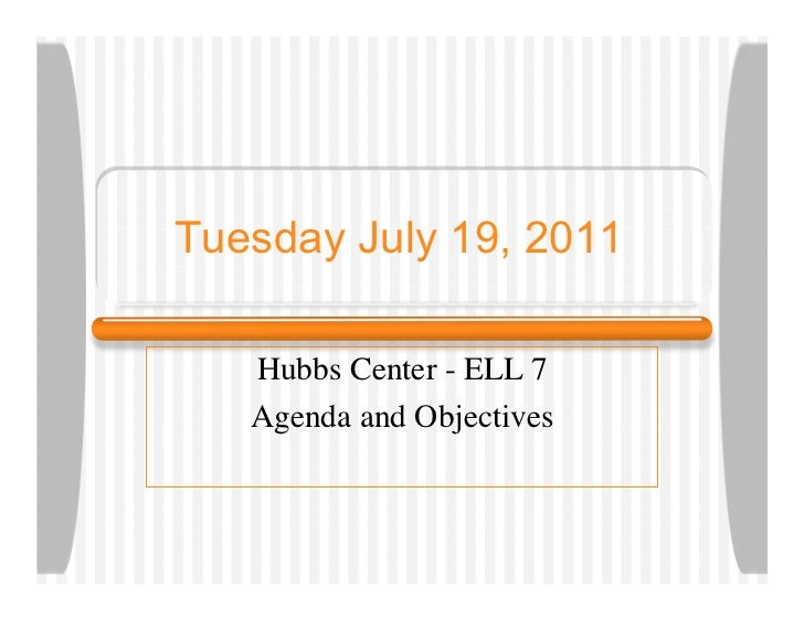 Tuesday July 19, 2011   Hubbs Center - ELL 7   Agenda and Objectives