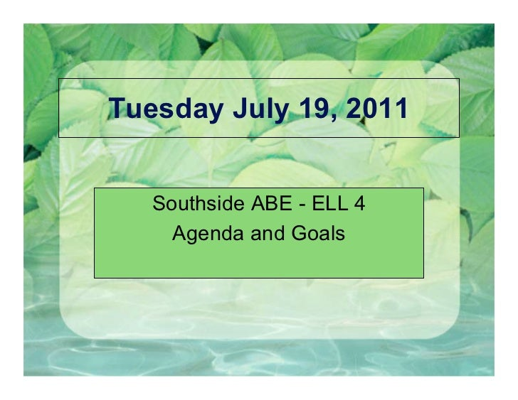 Tuesday July 19, 2011   Southside ABE - ELL 4     Agenda and Goals