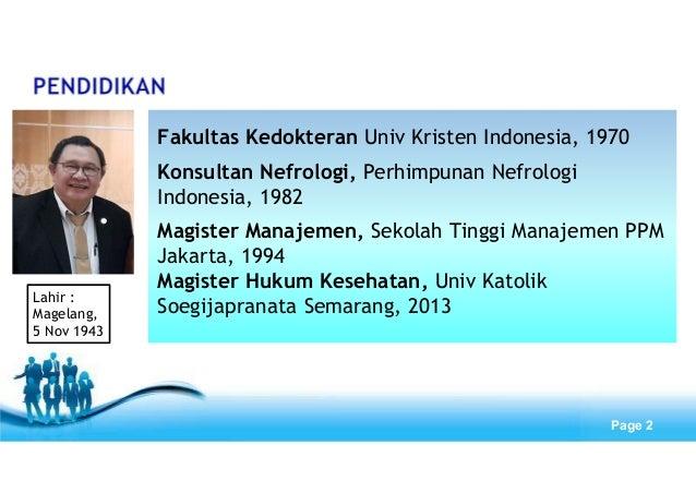 Free Powerpoint Templates Page 2 Fakultas Kedokteran Univ Kristen Indonesia, 1970 Konsultan Nefrologi, Perhimpunan Nefrolo...