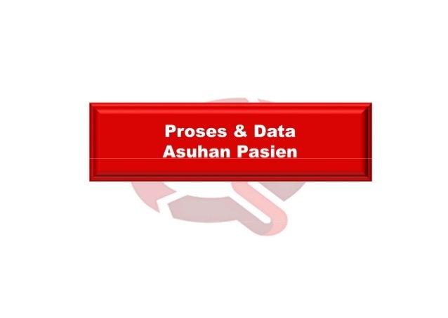 Lanjutan Beberapa Prinsip Proses AsesmenJ.. 5. Jumlah dan Jenis (spesialis) Asesmen Awal ditetapkan RS. Medis : misalnya P...