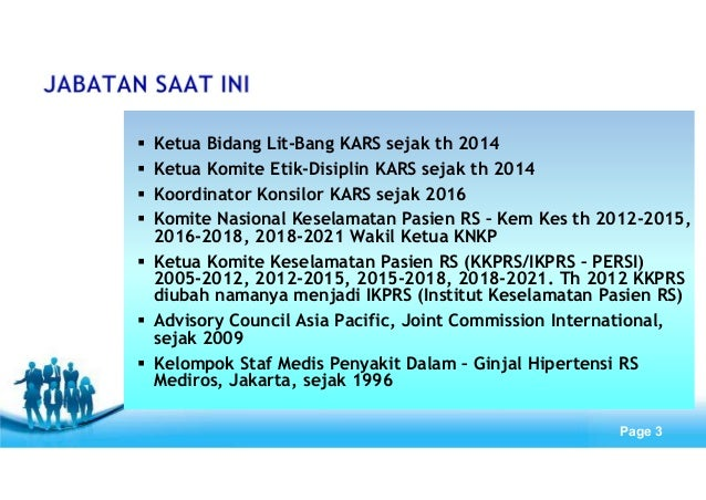 Free Powerpoint Templates Page 3 Ketua Bidang Lit-Bang KARS sejak th 2014 Ketua Komite Etik-Disiplin KARS sejak th 2014 Ko...