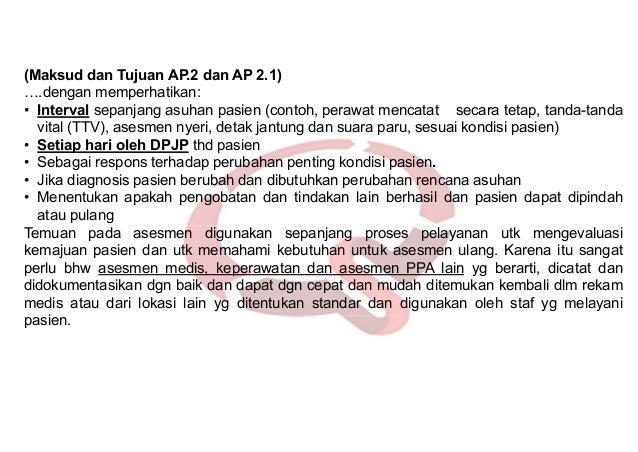 Standar AP.3 RS menetapkan regulasi tentang PPA yang kompeten dan diberi kewenangan melakukan asesmen awal dan asesmen ula...