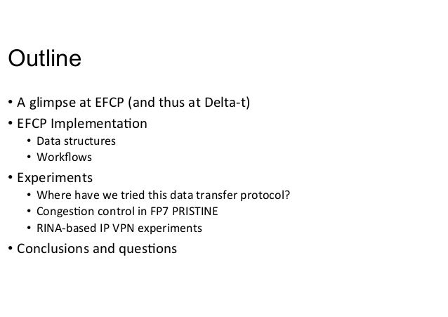 Error and Flow Control Protocol (EFCP) Design and Implementation: A Data Transfer Protocol for the Recursive Internet Architecture Slide 2