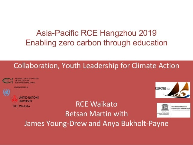 Asia-Pacific RCE Hangzhou 2019 Enabling zero carbon through education Collaboration, Youth Leadership for Climate Action R...