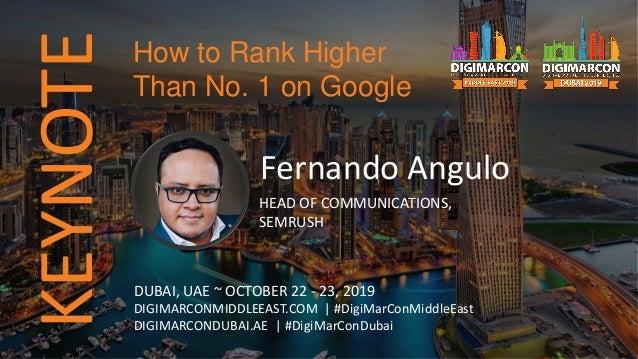 KEYNOTE Fernando Angulo HEAD OF COMMUNICATIONS, SEMRUSH DUBAI, UAE ~ OCTOBER 22 - 23, 2019 DIGIMARCONMIDDLEEAST.COM | #Dig...
