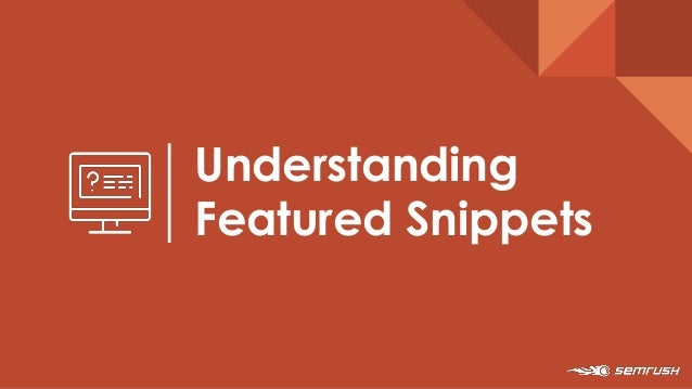 36Understanding Featured Snippets List Featured Snippets What are they? #DIGIMARCON @fernando1angulo
