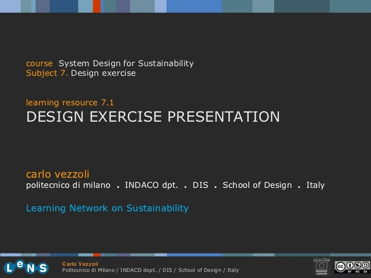 course   System Design for Sustainability Subject 7 .   Design exercise learning resource 7.1 DESIGN EXERCISE PRESENTATION...