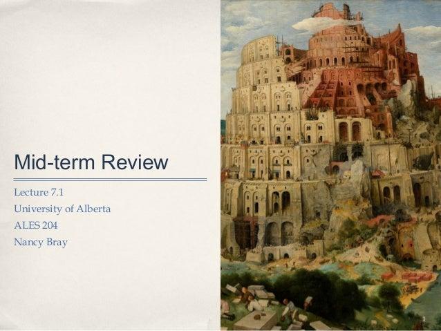 Mid-term ReviewLecture 7.1University of AlbertaALES 204Nancy Bray                        1