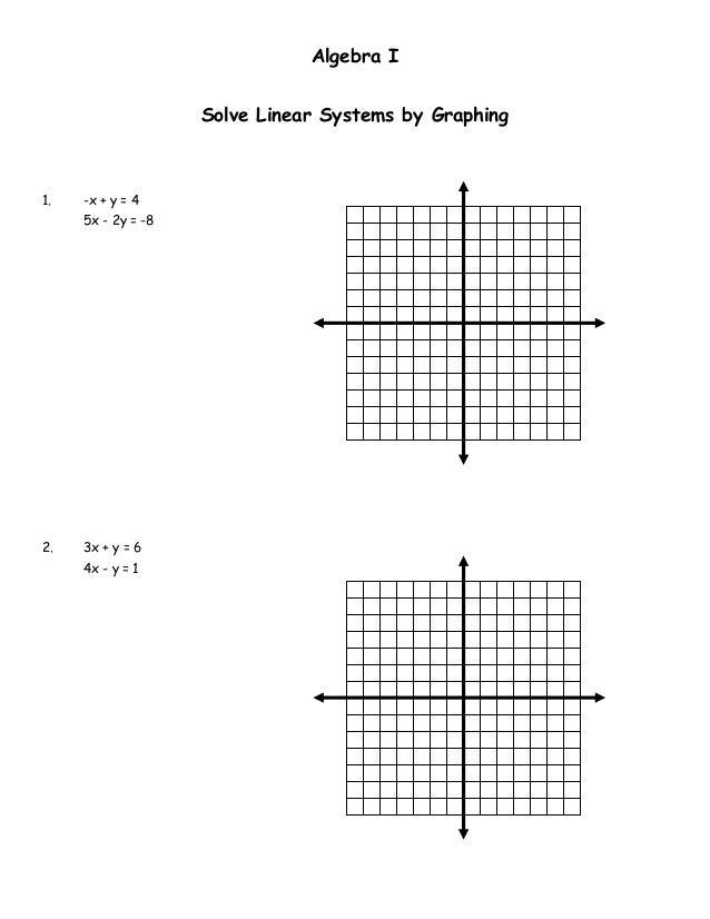 Algebra I                    Solve Linear Systems by Graphing1.   -x + y = 4     5x - 2y = -82.   3x + y = 6     4x - y = 1