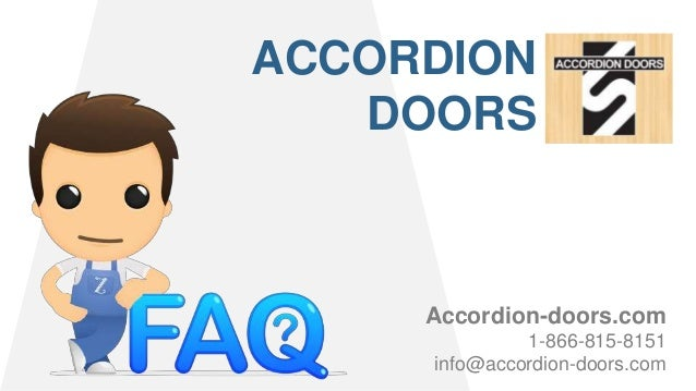 Accordion Doors Frequently Asked Questions