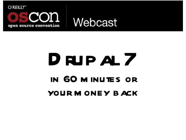 Drupal 7 in 60 minutes or your money back