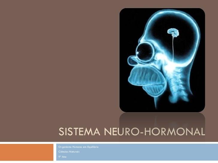 SISTEMA NEURO-HORMONALOrganismo Humano em EquilíbrioCiências Naturais9º Ano