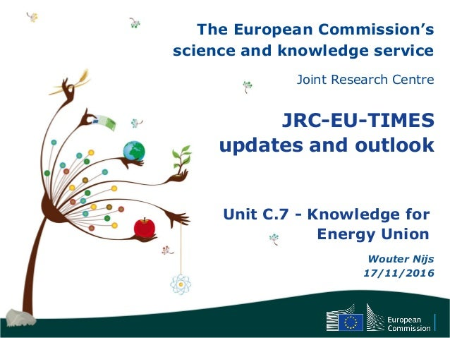 The European Commission's science and knowledge service Joint Research Centre JRC-EU-TIMES updates and outlook Unit C.7 - ...