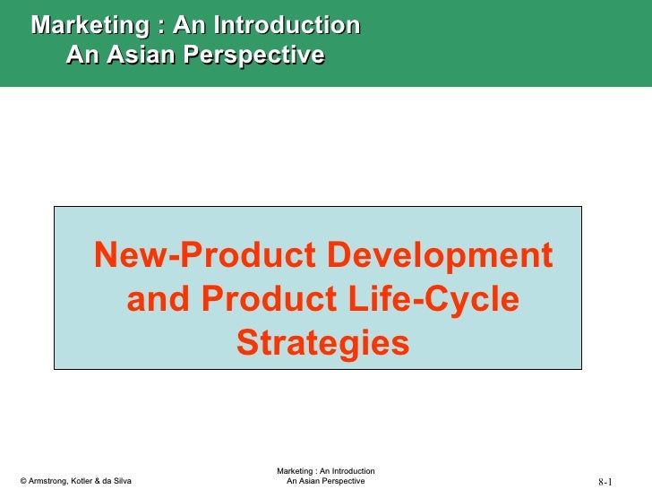 New-Product Development and Product Life-Cycle Strategies Marketing : An Introduction An Asian Perspective