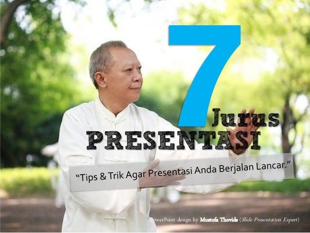 Jurus PRESENTASI PowerPoint design by Mustofa Thovids (Slide Presentation Expert)
