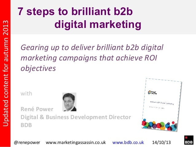 Updated content for autumn 2013  7 steps to brilliant b2b digital marketing Gearing up to deliver brilliant b2b digital ma...