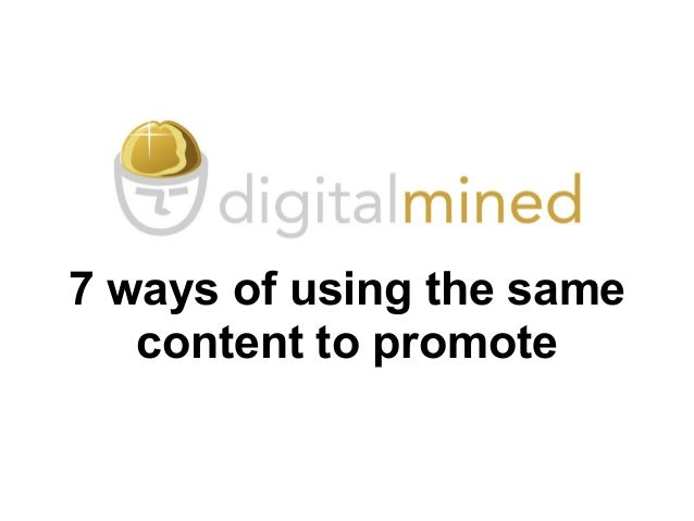 7 ways of using the same content to promote