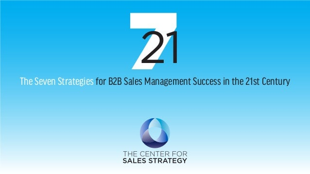 721The Seven Strategies for B2B Sales Management Success in the 21st Century