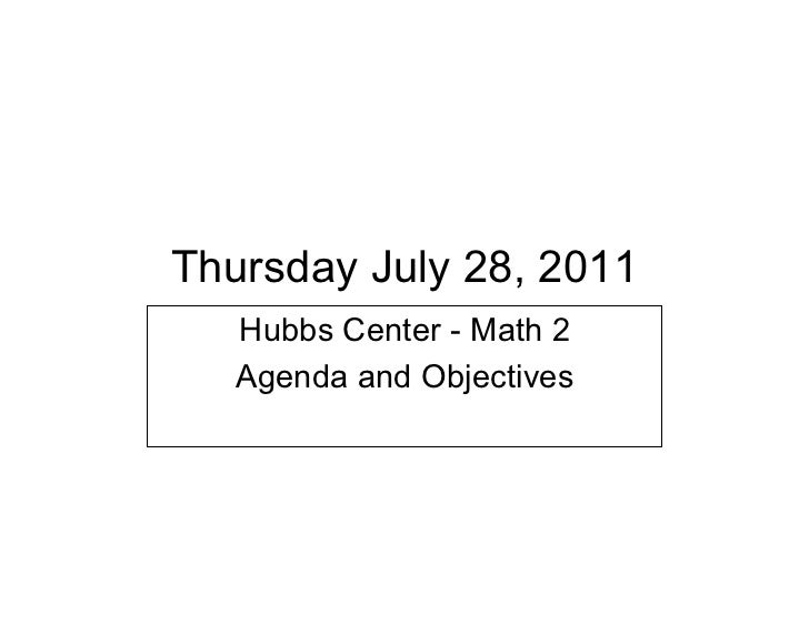Thursday July 28, 2011   Hubbs Center - Math 2   Agenda and Objectives