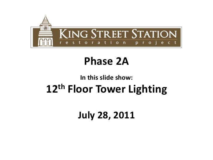 Phase 2A<br />In this slide show: <br />12th Floor Tower Lighting<br />July 28, 2011<br />