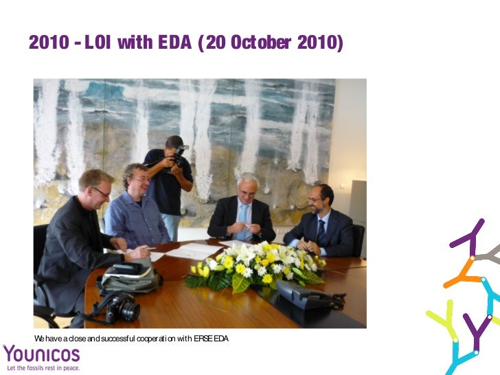 2010 - LOI with EDA (20 October 2010)W have a close and successful cooperation with ERSE EDA e