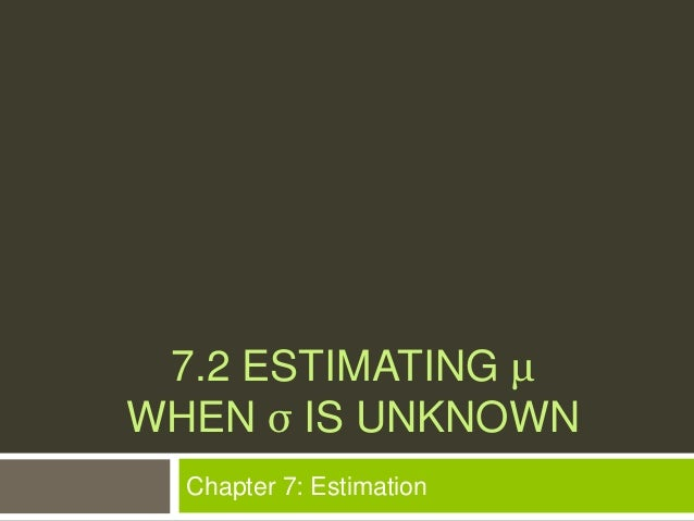 7.2 ESTIMATING μWHEN σ IS UNKNOWN  Chapter 7: Estimation