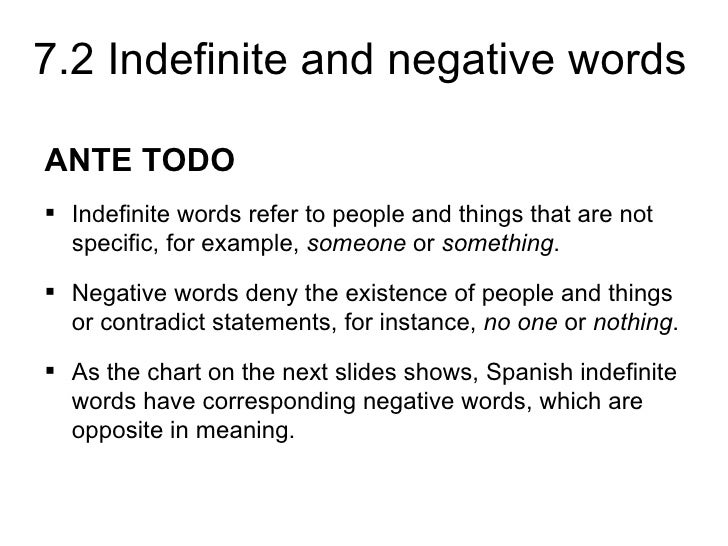 7.2 Indefinite and negative wordsANTE TODO Indefinite words refer to people and things that are not  specific, for exampl...