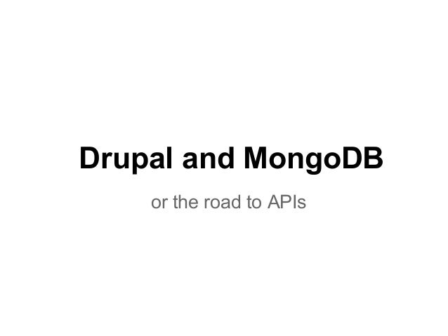 Drupal and MongoDB or the road to APIs