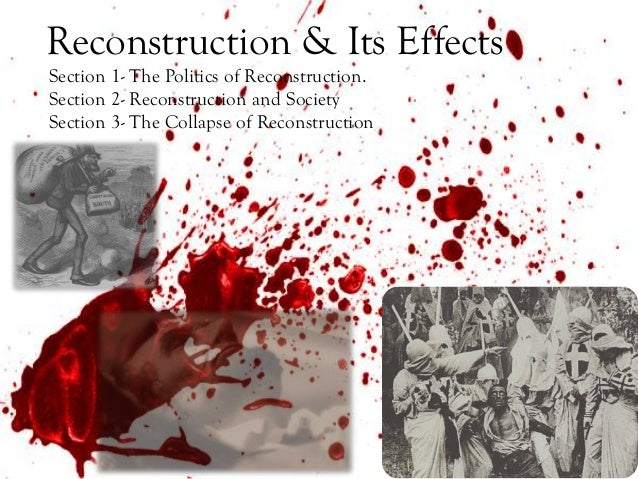 The Social, Political & Economic Effects of the Reconstruction Era