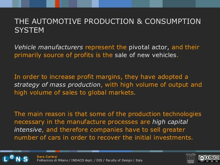 THE AUTOMOTIVE PRODUCTION & CONSUMPTION SYSTEM Vehicle manufacturers  represent the  pivotal actor,   and their primarily ...