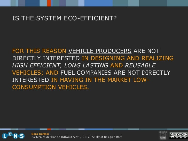 IS THE SYSTEM ECO-EFFICIENT? FOR THIS REASON  VEHICLE PRODUCERS  ARE NOT DIRECTLY INTERESTED  IN DESIGNING AND REALIZING  ...
