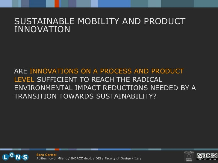 ARE  INNOVATIONS ON A PROCESS AND PRODUCT LEVEL   SUFFICIENT TO REACH THE RADICAL ENVIRONMENTAL IMPACT REDUCTIONS NEEDED B...