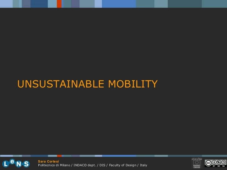 <ul><li>UNSUSTAINABLE MOBILITY </li></ul>