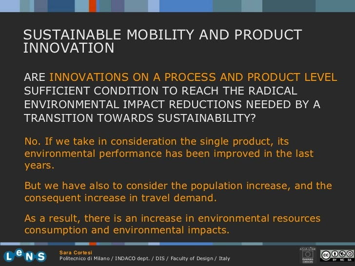 SUSTAINABLE MOBILITY AND PRODUCT INNOVATION No. If we take in consideration the single product, its environmental performa...