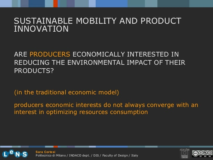 ARE  PRODUCERS  ECONOMICALLY INTERESTED IN REDUCING THE ENVIRONMENTAL IMPACT OF THEIR PRODUCTS?  SUSTAINABLE MOBILITY AND ...
