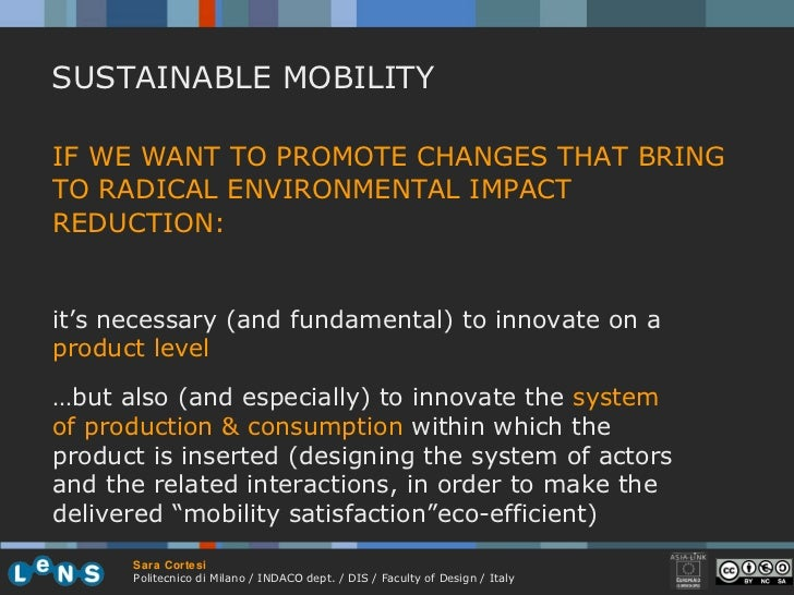 IF WE WANT TO PROMOTE CHANGES THAT BRING TO RADICAL ENVIRONMENTAL IMPACT REDUCTION:  SUSTAINABLE MOBILITY it's necessary (...