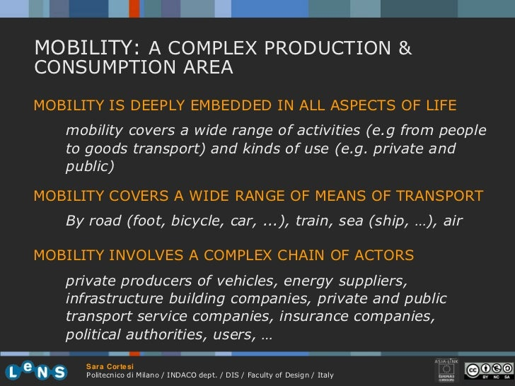 MOBILITY:  A COMPLEX PRODUCTION & CONSUMPTION AREA   MOBILITY IS DEEPLY EMBEDDED IN ALL ASPECTS OF LIFE mobility covers a ...