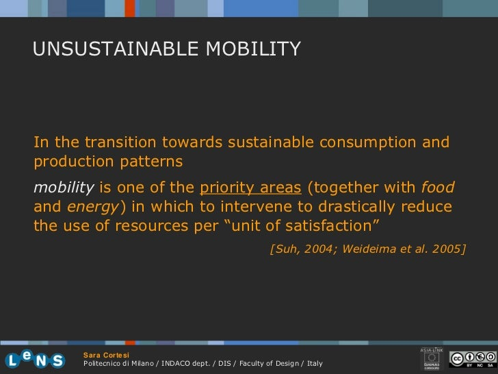 UNSUSTAINABLE MOBILITY In the transition towards sustainable consumption and production patterns mobility  is one of the  ...