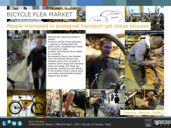BICYCLE FLEA MARKET People interested in ecological transport get cheap bicycles [Source: Meroni, 2006]
