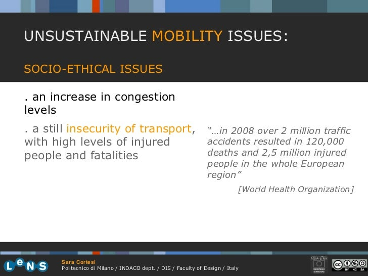 UNSUSTAINABLE  MOBILITY  ISSUES: SOCIO-ETHICAL ISSUES . an increase in congestion levels . a still   insecurity of transpo...